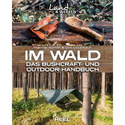 Im Wald - Das Bushcraft- und Outdoorhandbuch